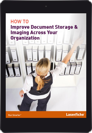 How to Improve Document Storage & Imaging Across Your Organization